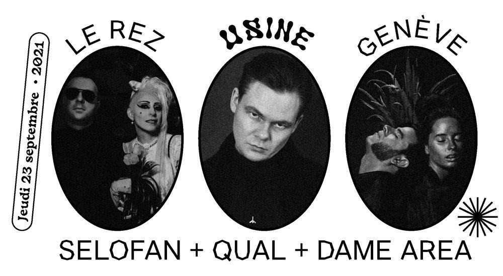 Selofan + Qual + Dame Area en concert au Rez-Usine à Genève